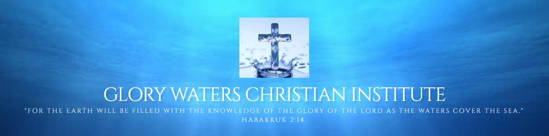 Glory Waters Christian Institute